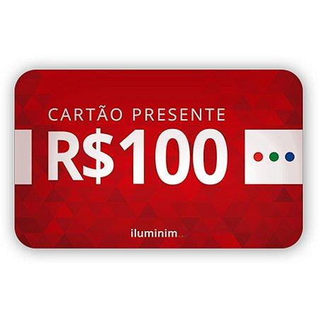 Cartão Presente Iluminim R$100,00