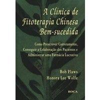A Clínica de Fitoterapia Chinesa Bem-sucedida