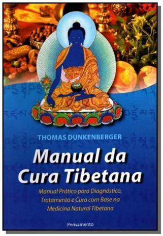 Manual da Cura Tibetana - Manual Prático para Diágnostico