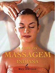 A arte da massagem indiana