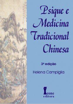 PSIQUE E MEDICINA TRADICIONAL CHINESA 3ª EDIÇÃO
