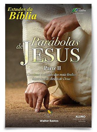 Estudo Bíblico - Parábolas de Jesus II - Aluno
