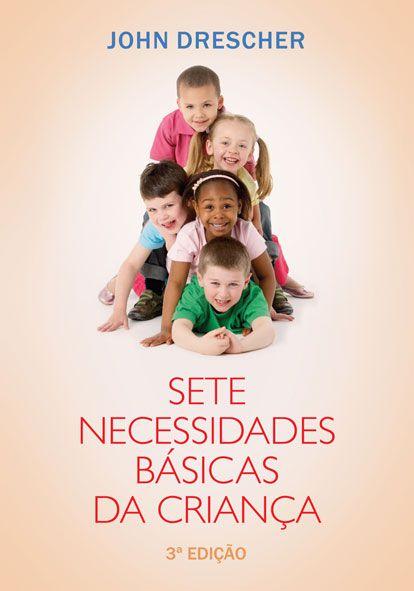 Sete Necessidades Básicas da Criança - 3ª edição