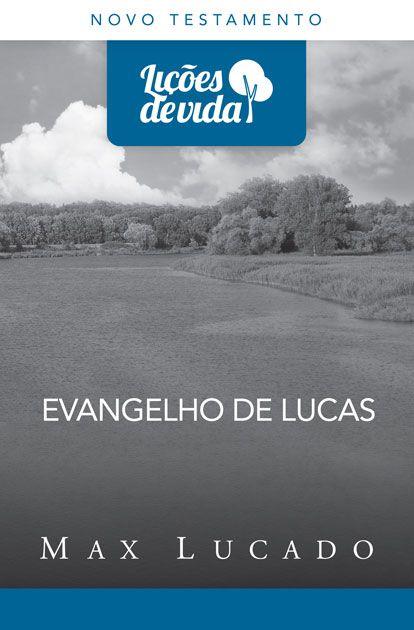 Evangelho de Lucas - Série Lições de Vida