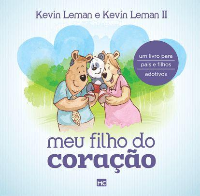 Meu filho do coração - Um livro para pais e filhos adotivos