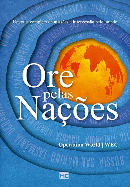 Ore pelas nações - Um guia completo de missões e intercessão pelo mundo