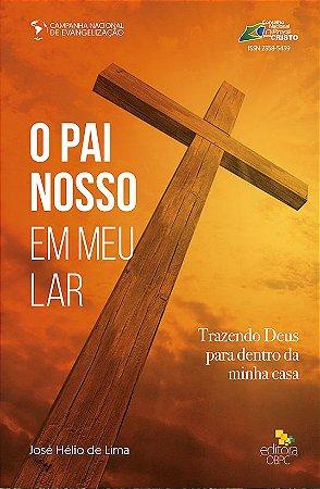 Campanha Nacional de Evangelização - O Pai Nosso em Meu Lar