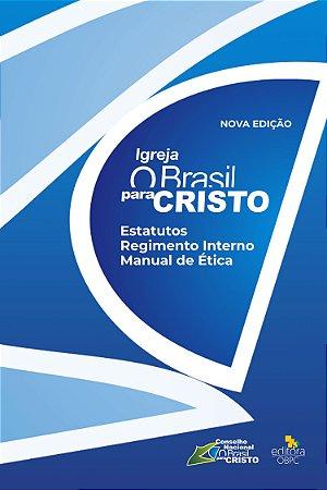 Estatutos, Regimento Interno e Manual de Ética OBPC - Nova Edição