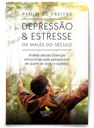 Depressão & Estresse - Os males do século