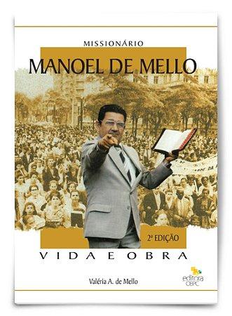 Missionário Manoel de Mello - Vida e Obra