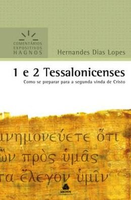 1 e 2 Tessalonicenses -  Comentários Expositivos