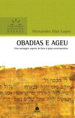 Obadias e Ageu - Comentários Expositivos