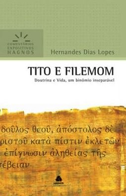 Tito e Filemom - Comentários Expositivos