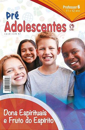 Revista Pré-adolescentes (11 a 12 anos) Professor - 2º Trimestre 2020