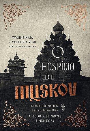 Pré-Venda: O Hospício de Muskov