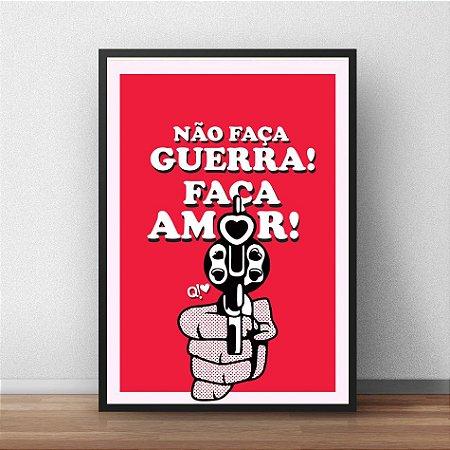 Placa Decorativa Não faça Guerra, Faça amor!