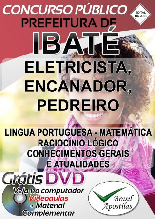 Ibaté - SP - 2018 - Apostilas Para Nível Fundamental, Médio e Técnico