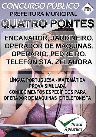 Quatro Pontes - PR - 2018 - Apostilas Para Nível Fundamental, Médio e Superior - VERSÃO DIGITAL