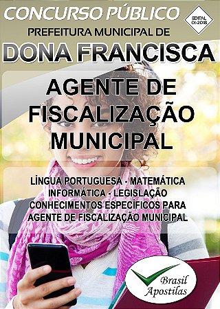 Dona Francisca - PR - 2018 -Apostilas Para Nível Médio, Técnico e Superior - VERSÃO DIGITAL
