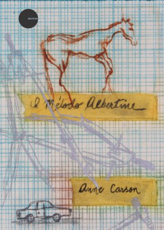 O método Albertine - Anne Carson