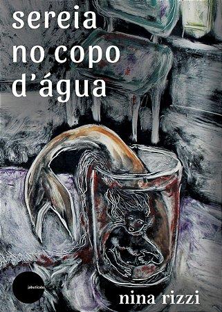 sereia no copo d'água - Nina Rizzi