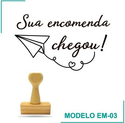 Carimbo Sua encomenda Chegou - EM-03