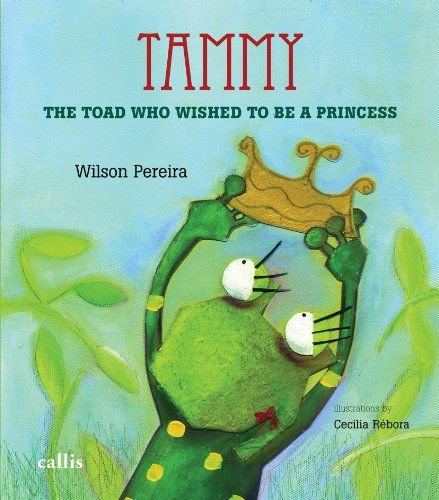 TAMMY - THE TOAD WHO WISHED TO BE A PRINCESS