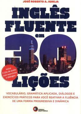 INGLÊS FLUENTE EM 30 LIÇÕES