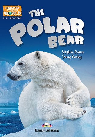 THE POLAR BEAR- CLIL READER WITH DIGITAL PLATFORM APP