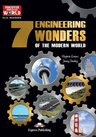 THE 7 ENGINEERING WONDERS OF THE MODERN WORLD - CLIL READER WITH DIGITAL PLATFORM APP