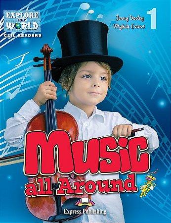 MUSIC ALL AROUND- CLIL READER WITH DIGITAL PLATFORM APP