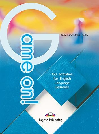GAME ON- 150 ACTIVITIES FOR ENGLISH LANGUAGE LEARNERS