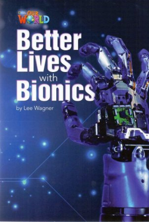BETTER LIVES WITH BIONICS