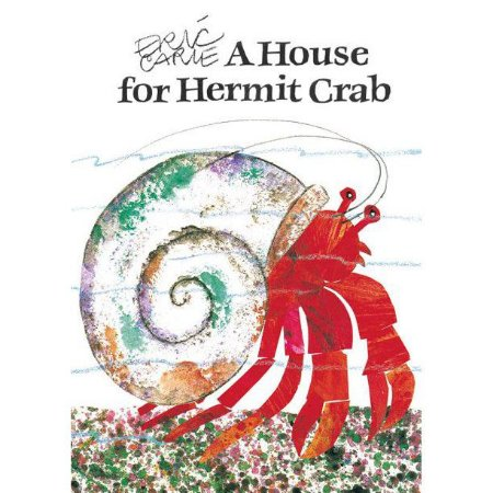 A HOUSE FOR HERMIT CRAB BY ERIC CARLE SCHOLASTIC
