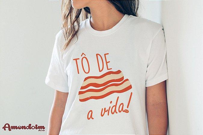 Camiseta Tô de Bacon a Vida