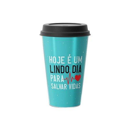 Copo Café 500ml - LINDO DIA PARA SALVAR VIDAS
