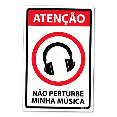 Placa Decorativa 24x16 Não perturbe minha música - Beek