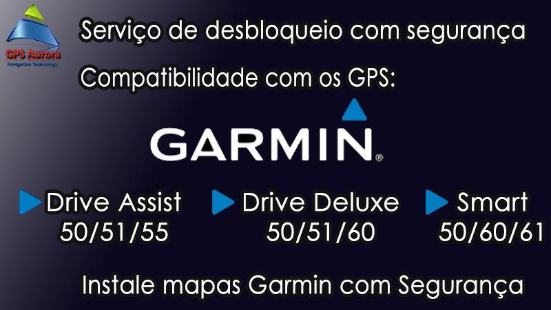 Serviço de Desbloqueio de GPS Garmin DriveAssist - DriveLuxe e DriveSmart Séries 50/51/55/60/61/65