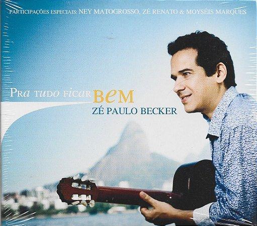 Zé Paulo Becker - 2009 - Pra Tudo Ficar bem