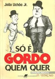 Livro Só é Gordo Quem Quer Autor João Uchôa Jr. (1986) [usado]