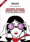 Livro Mulheres Ousadas Chegam Mais Longe Autor Lois P. Frankel (2005) [usado]