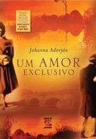 Livro um Amor Exclusivo Autor Johanna Adorjan (2011) [usado]