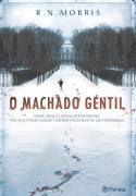 Livro o Machado Gentil Autor R. N. Morris (2007) [usado]