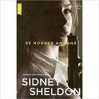 Livro Se Houver Amanhã - Nada Dura para Sempre - Série Vira Vira Autor Sidney Sheldon (2010) [usado]
