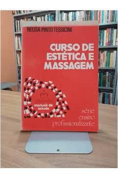 Livro Curso de Estética e Massagem Autor Neusa Pinto Tessicini (1979) [usado]