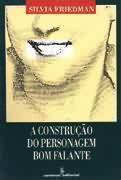 Livro a Construção do Personagem Bom Falante Autor Silvia Friedman (1994) [usado]