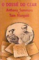 Livro o Dossiê do Czar Autor Anthony Summers, Tom Mangold (1978) [usado]