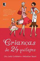 Livro Crianças de 24 Quilates Autor Dra. Judy Goldstein e Sebastian Stuart (2008) [novo]