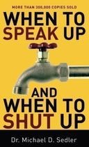 Livro When To Speak Up And When To Shut Up Autor Dr. Michael D. Sedler (2006) [usado]