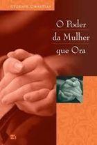 Livro o Poder da Mulher que Ora Autor Stormie Omartian (2010) [usado]